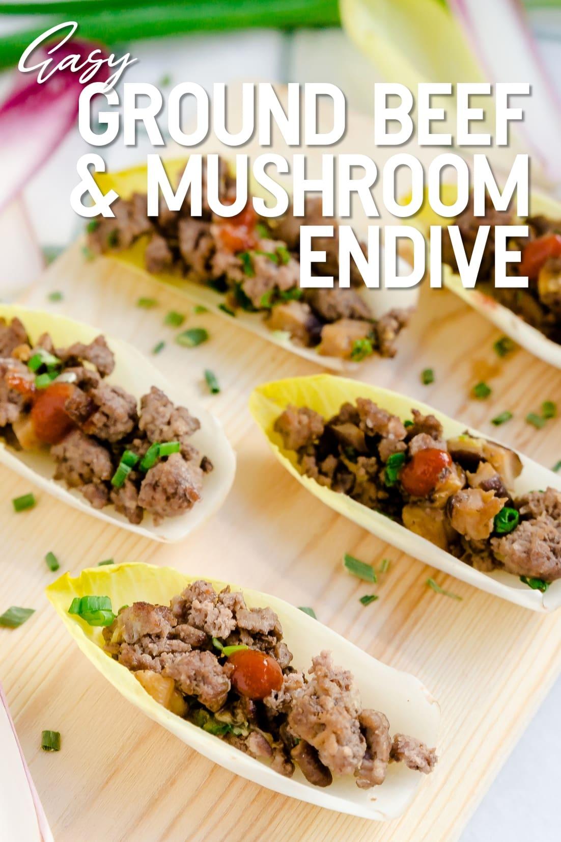 Ground Beef & Mushroom Endive Top Down