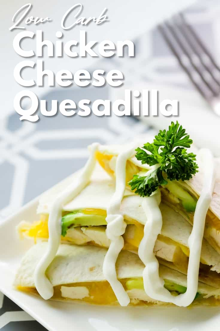 Low Carb Chicken Cheese Quesadilla LowCarbingAsian Pin 0