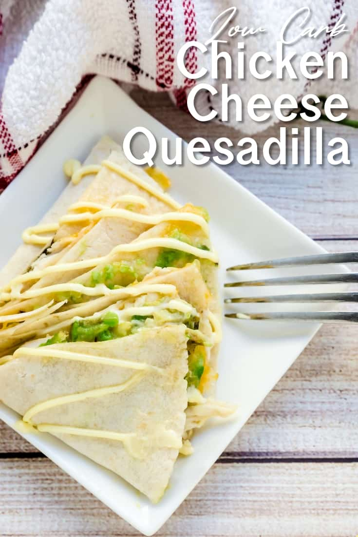 Low Carb Chicken Cheese Quesadilla LowCarbingAsian Pin 2