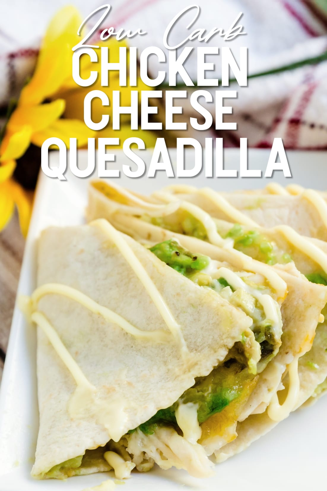 Low Carb Chicken Cheese Quesadilla Side Shot
