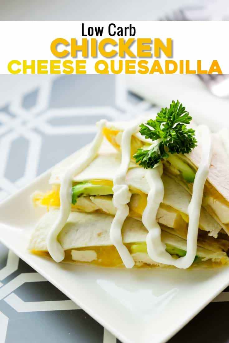 Low Carb Chicken Cheese Quesadilla pin 1