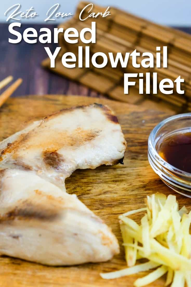 Seared Yellowtail Fillet LowCarbingAsian Pin 2