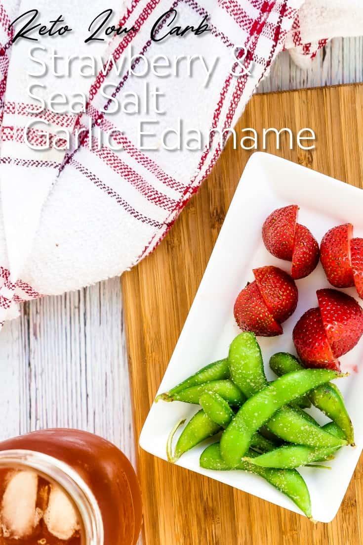 Strawberry & Sea Salt Garlic Edamame LowCarbingAsian Pin 1