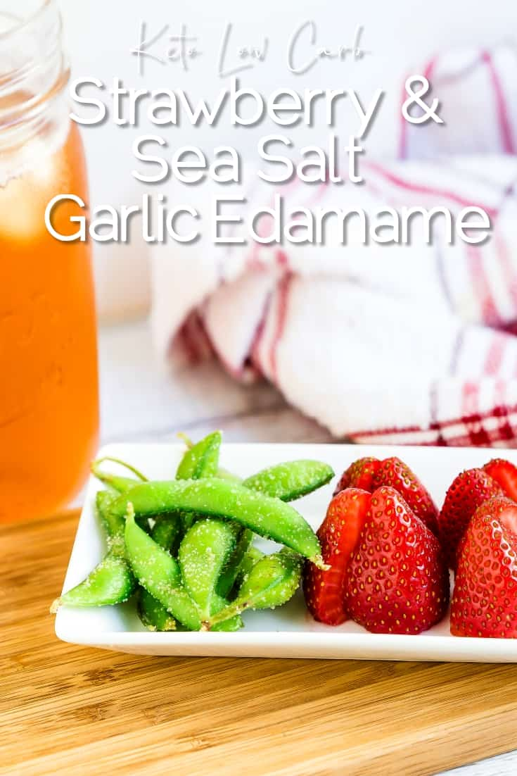 Strawberry & Sea Salt Garlic Edamame LowCarbingAsian Pin 2