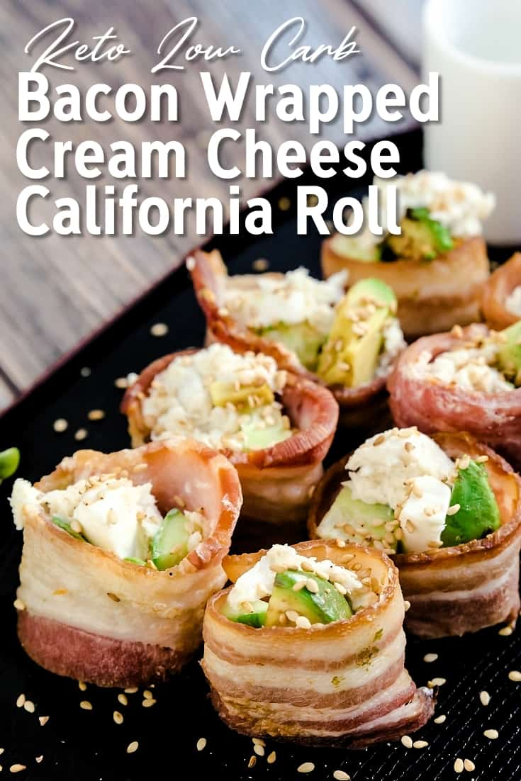 Bacon Wrapped Cream Cheese California Roll