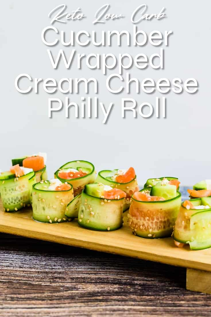 Cucumber Wrapped Cream Cheese Philly Roll