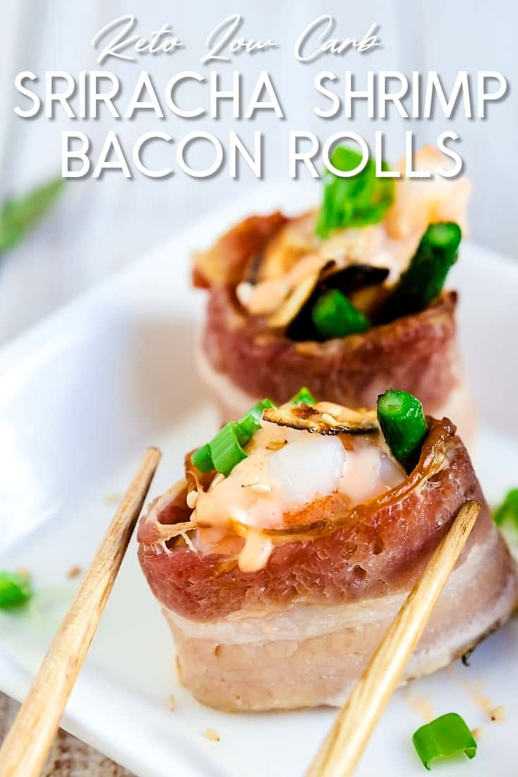 Sriracha Shrimp Bacon Rolls LowCarbingAsian Pin 1