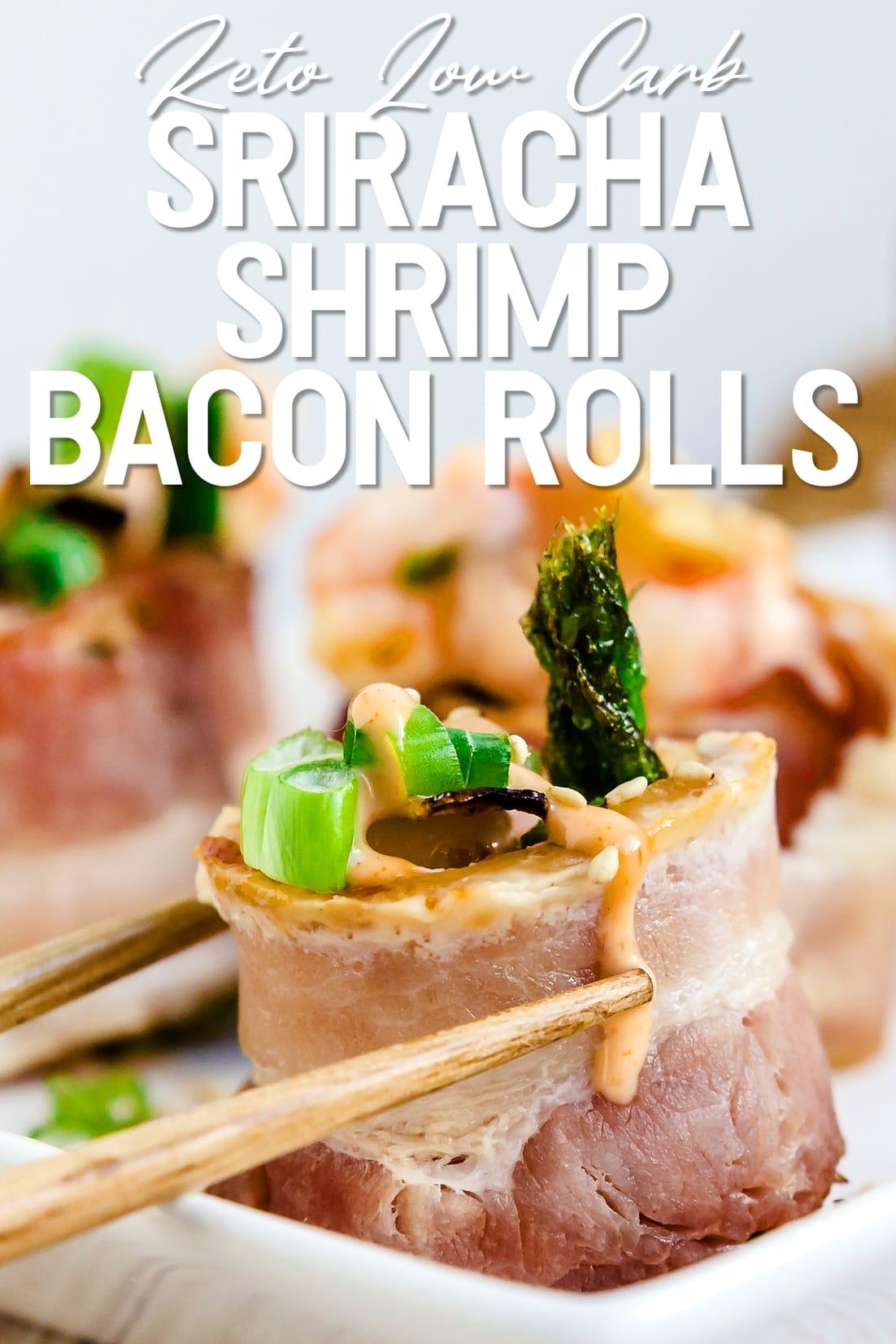 Sriracha Shrimp Bacon Roll with chopsticks