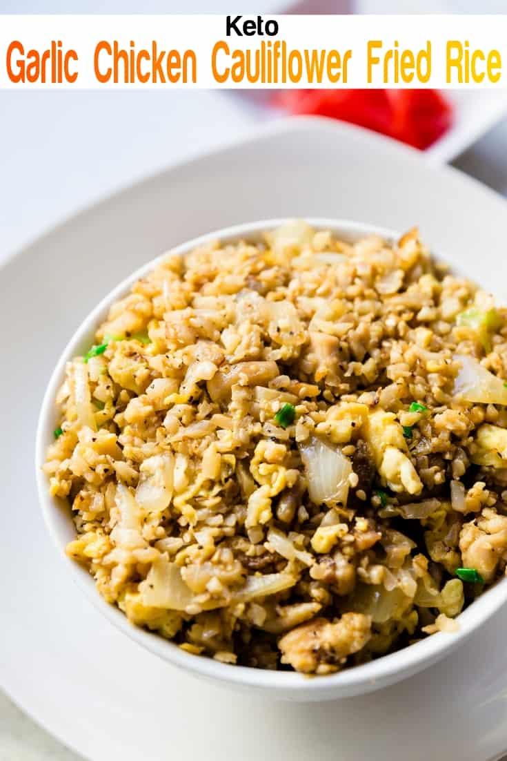 keto Garlic Chicken Cauliflower Fried Rice pin 1