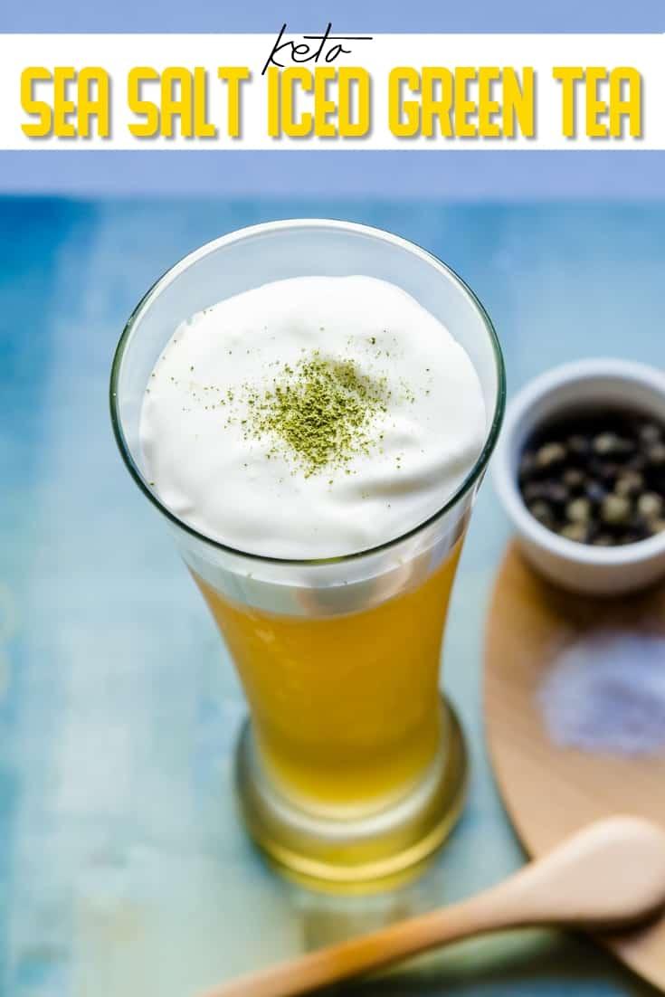 keto Sea Salt Iced Green Tea pin 2