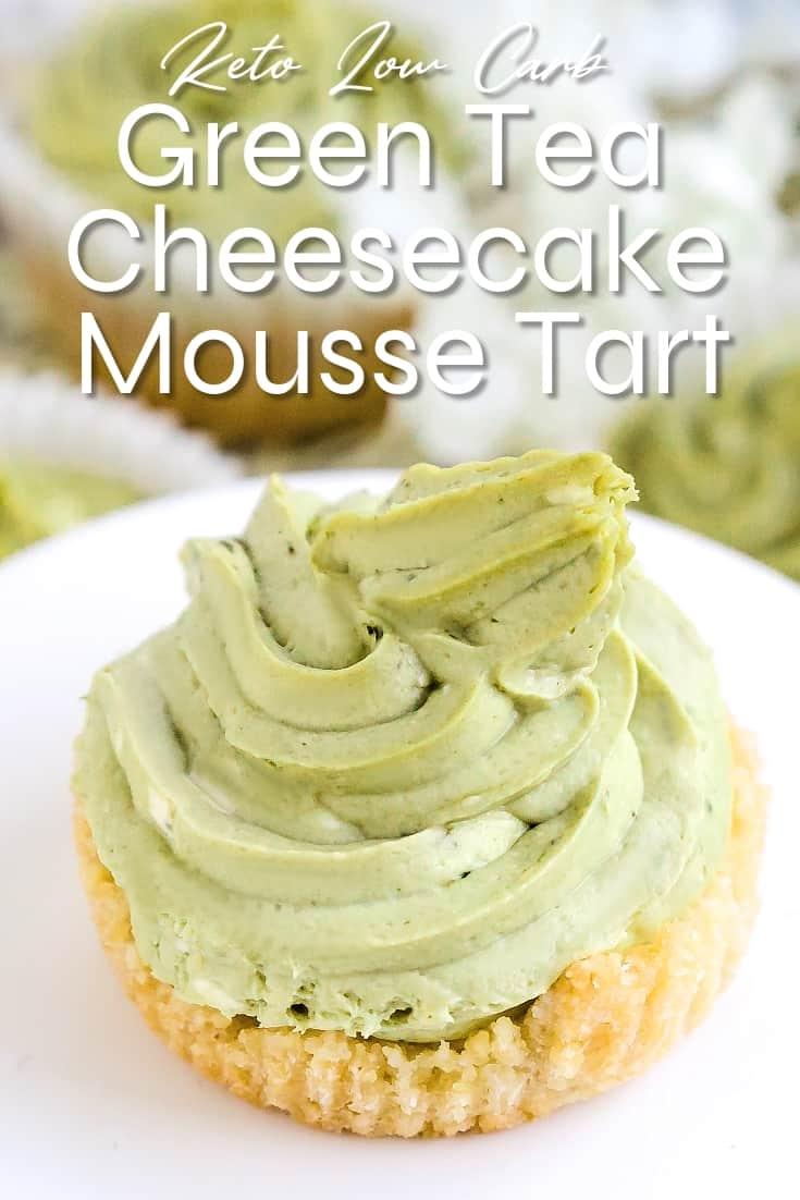 Keto Low Carb Green Tea Cheesecake Mousse Tart