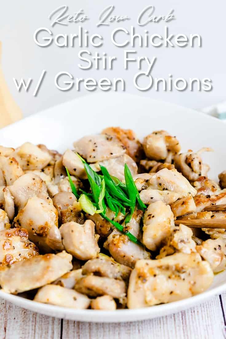 Garlic Chicken Stir Fry with Green Onions