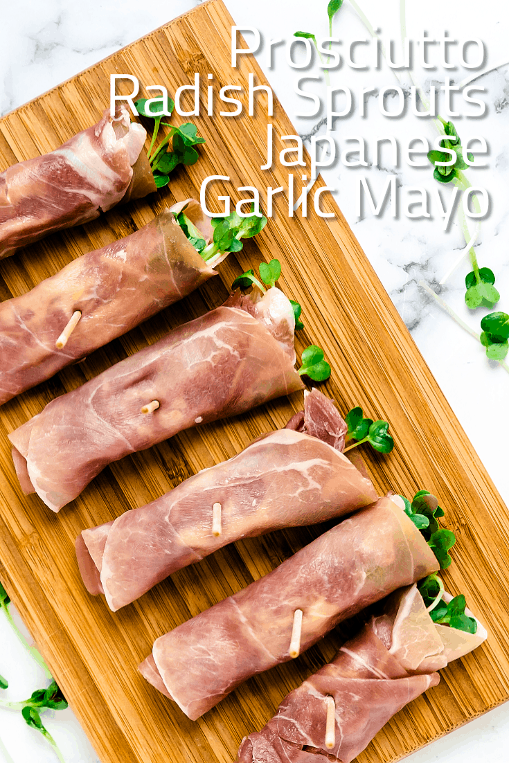 Prosciutto Radish Sprouts Wraps with Japanese Garlic Mayo