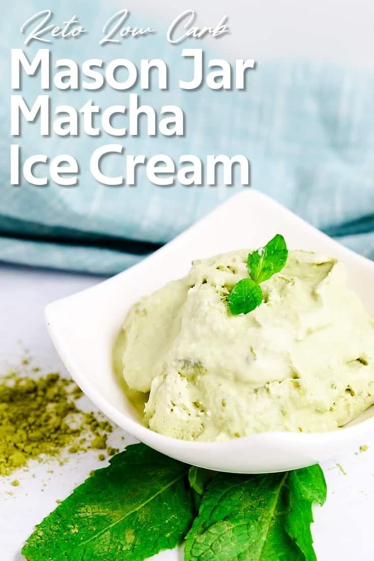 Keto Low Carb Mason Jar Matcha Ice Cream