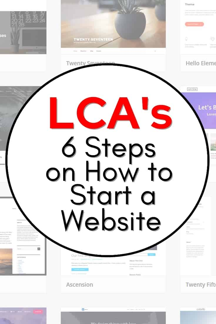 LCA's 6 Steps on How to Start a Website - Have you ever had the interest to start a website but felt overwhelmed with all the information and didn't know where to start? If so, here is simple 6-step guide that will guide you through the process and share the tips we have found along the way!