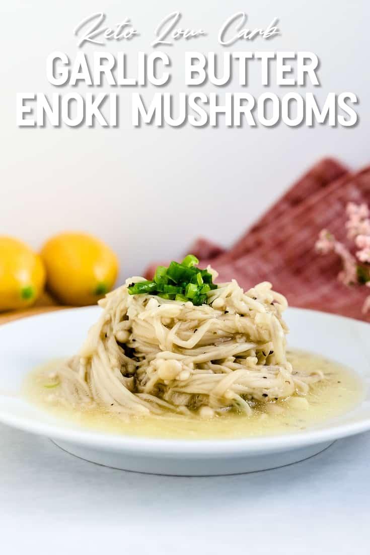 Garlic Butter Enoki Mushrooms LowCarbingAsian Pin 1