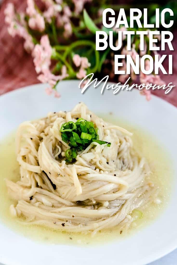 Garlic Butter Enoki Mushrooms LowCarbingAsian Pin 2