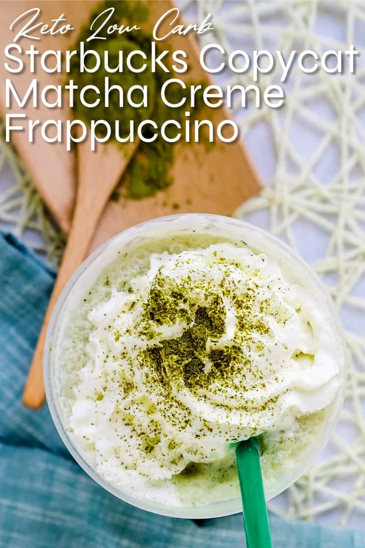 Keto Low Carb Starbucks Copycat Matcha Creme Frappuccino