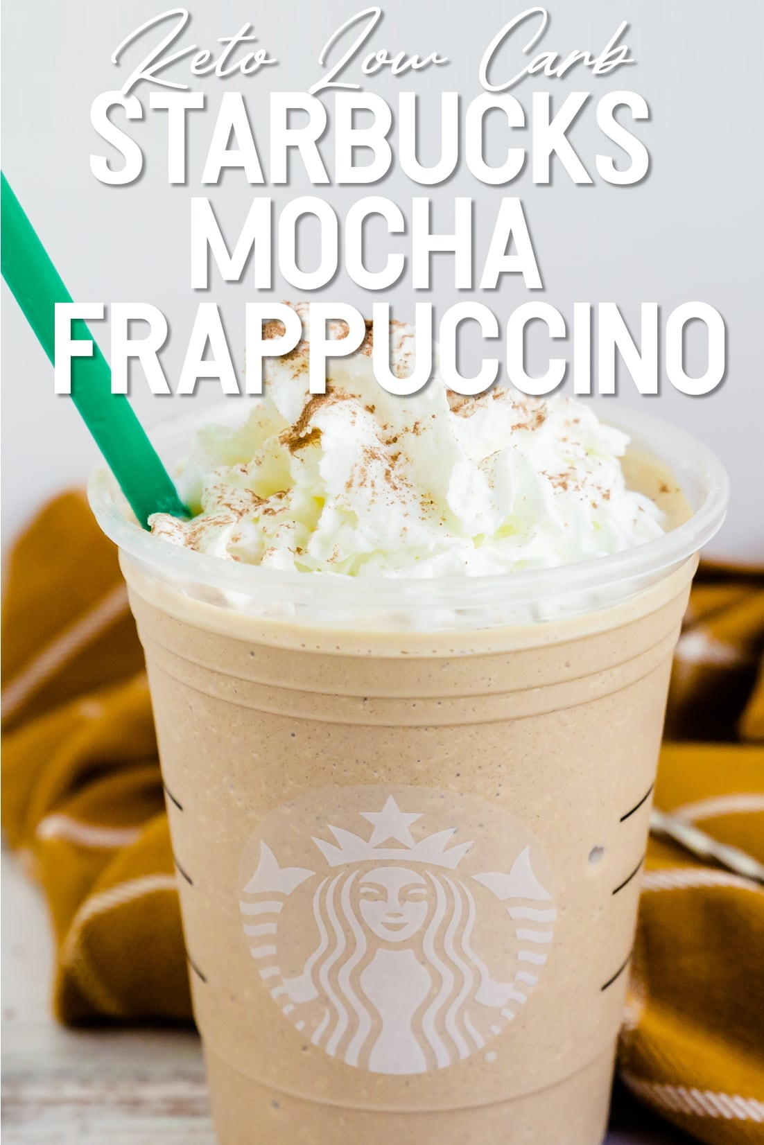 Keto Mocha Frappuccino in a cup with a green straw