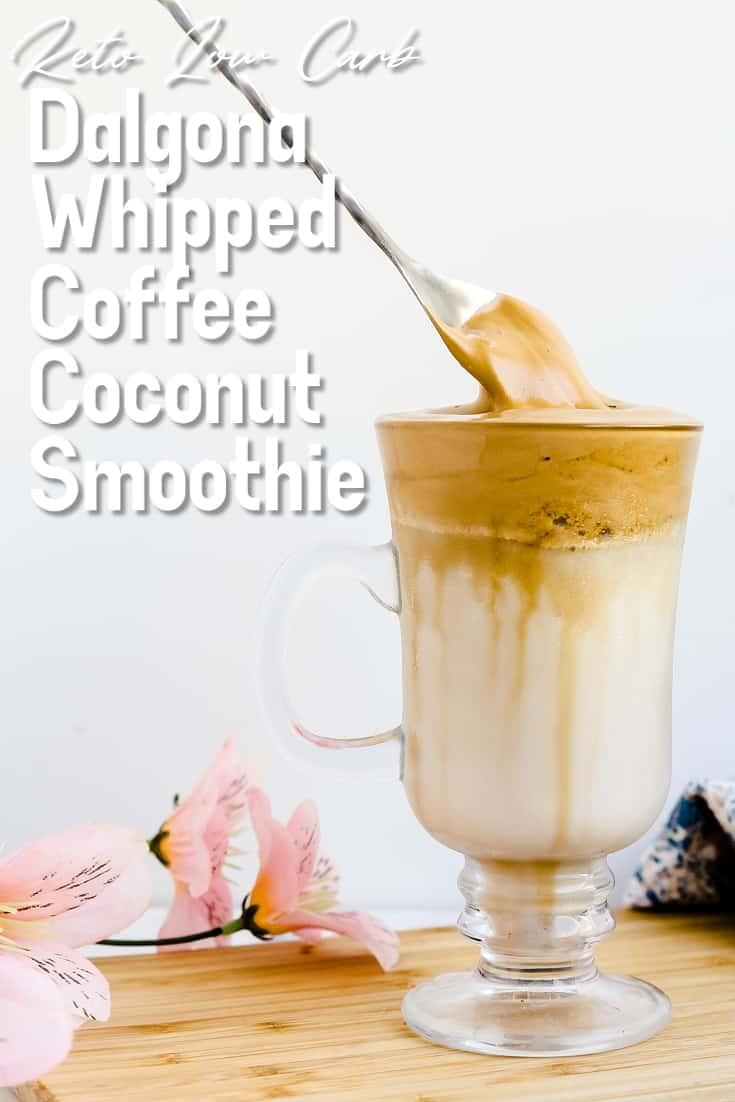 Keto Low Carb Dalgona Whipped Coffee Coconut Smoothie