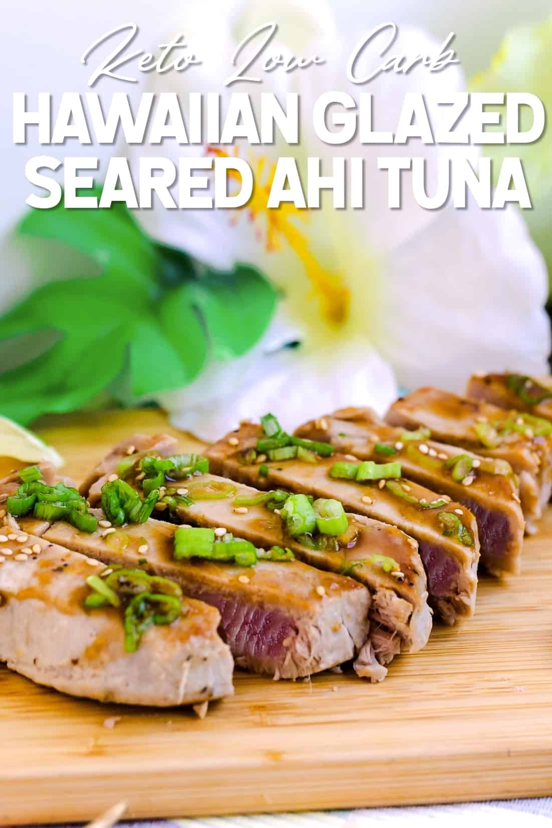 Hawaiian Glazed Seared Ahi Tuna