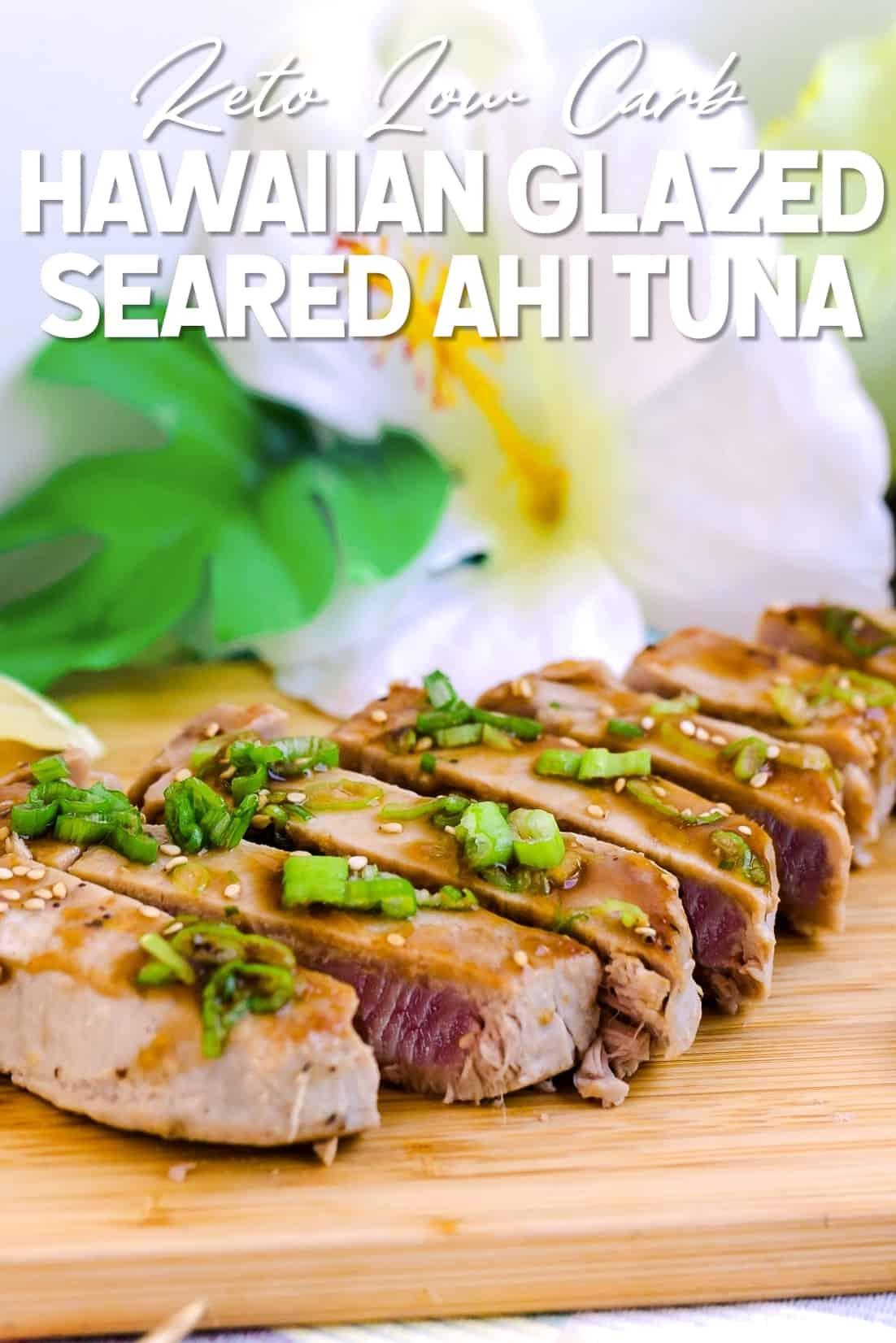 Hawaiian Glazed Seared Ahi Tuna