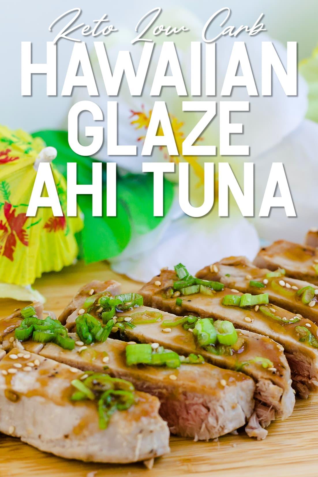 Hawaiian Glazed Seared Ahi Tuna served on a wooden plank