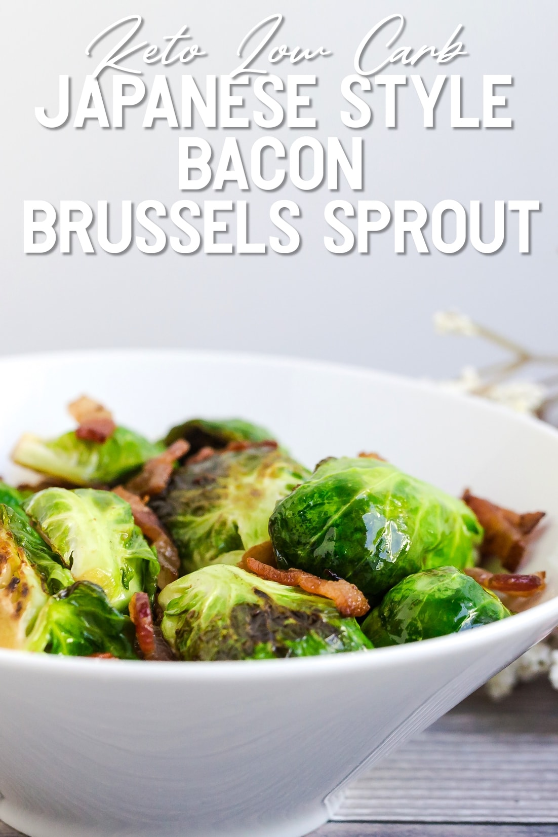 Keto Low Carb Japanese Style Bacon Brussels Sprout side shot