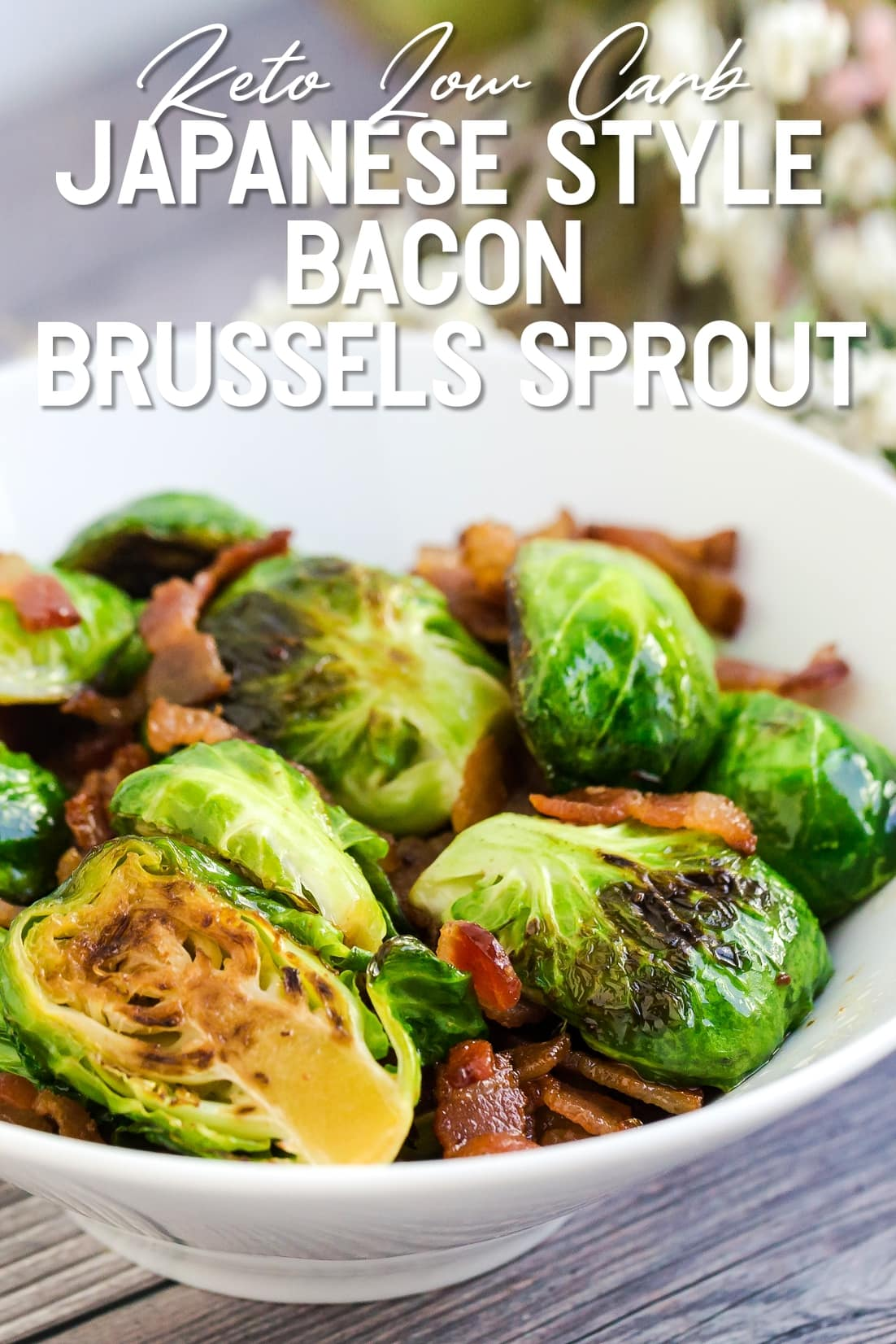 Keto Low Carb Japanese Style Bacon Brussels Sprout close up