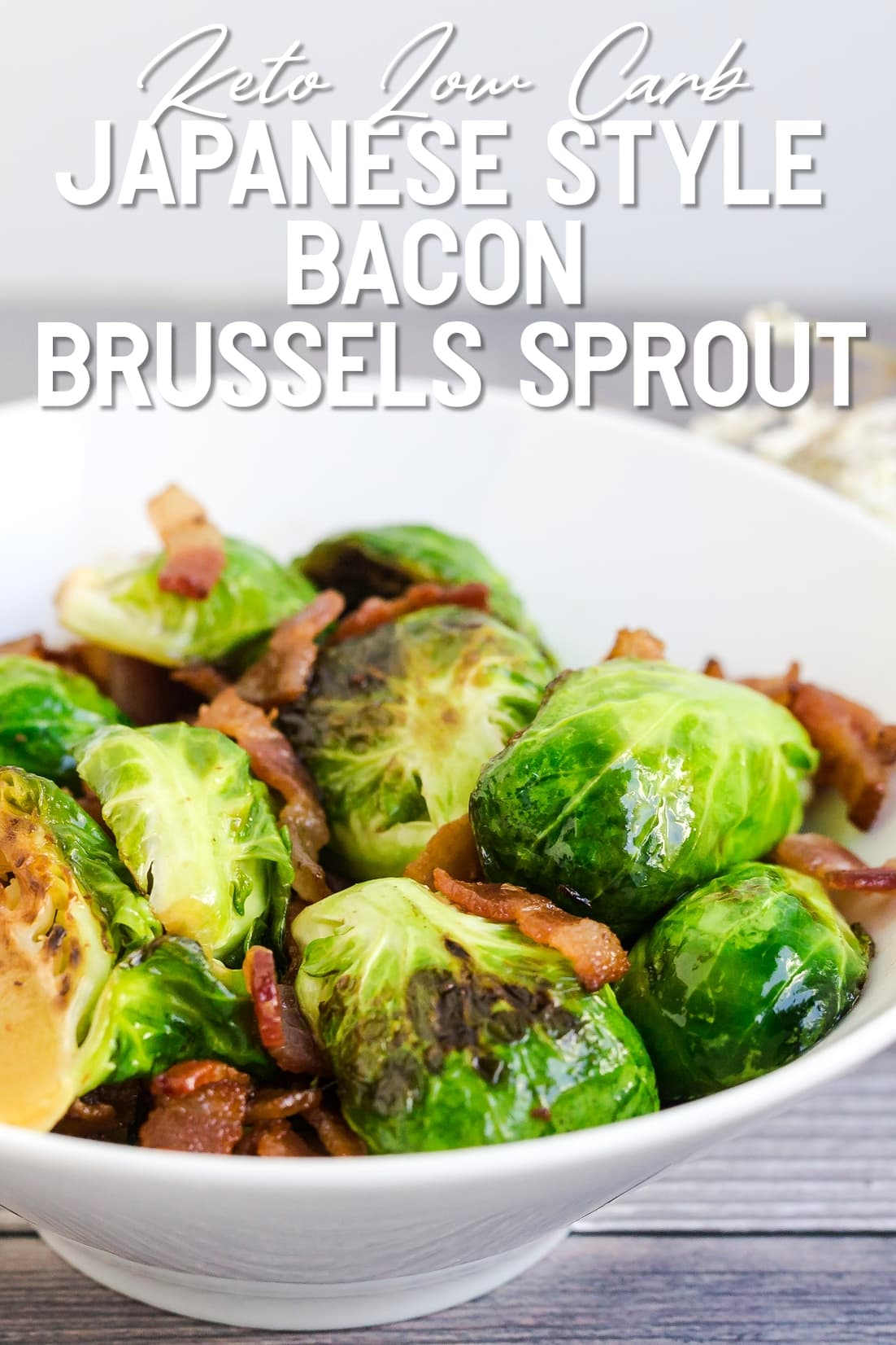 Keto Low Carb Japanese Style Bacon Brussels Sprout close up side