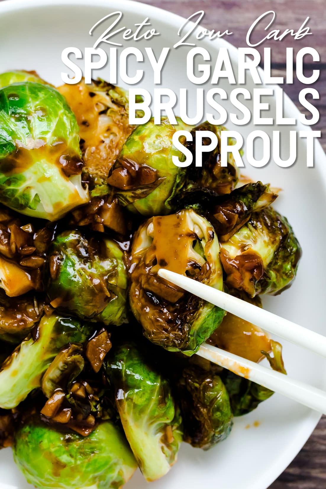 Spicy Garlic Sauteed Brussels Sprout with chopsticks