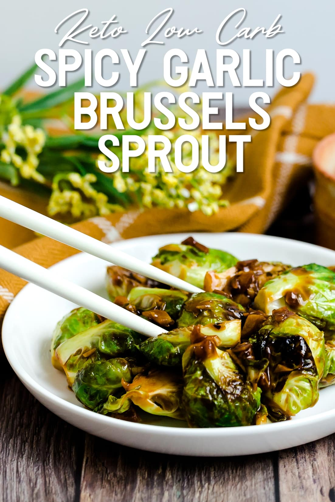 Spicy Garlic Sauteed Brussels Sprout with chopsticks side shot
