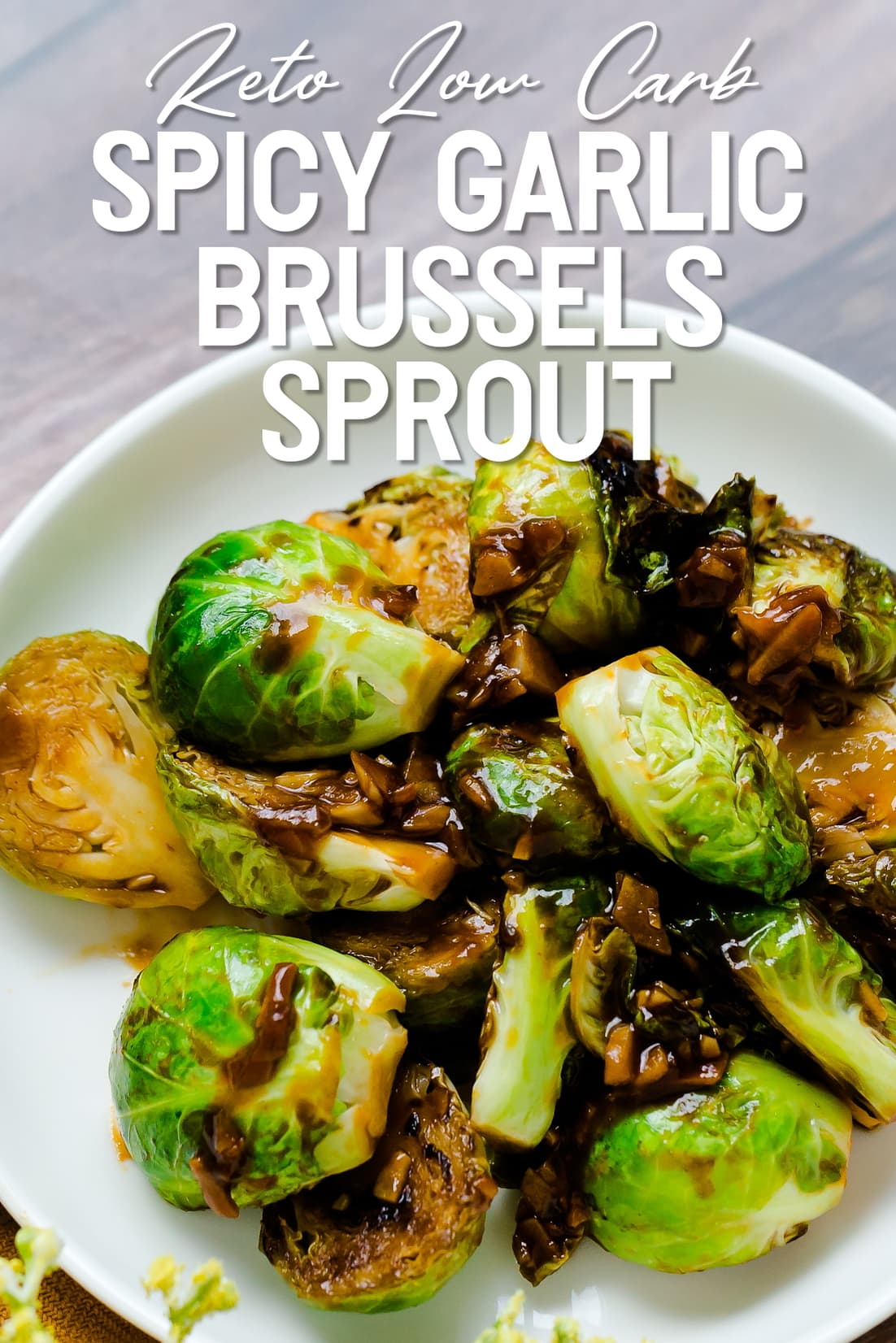 Spicy Garlic Sauteed Brussels Sprout top shot