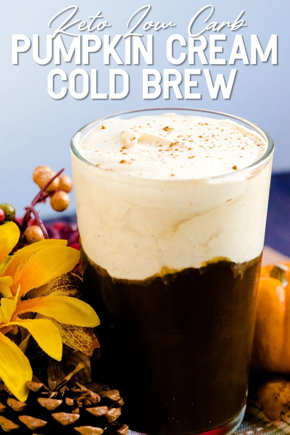 Keto Pumpkin Cream Cold Brew in glass tumbler